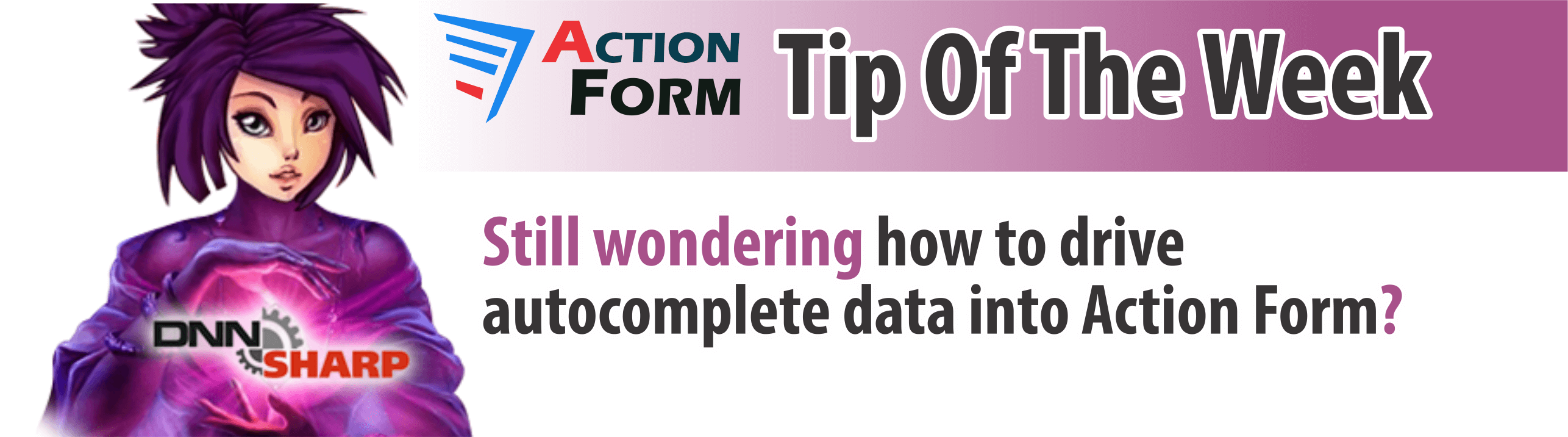 Drive Autocomplete Data Into Action Form